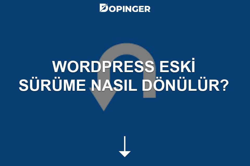 Wordpress eski sürüme döndürme